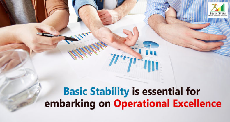 Basic Stability is essential for embarking on Operational Excellence