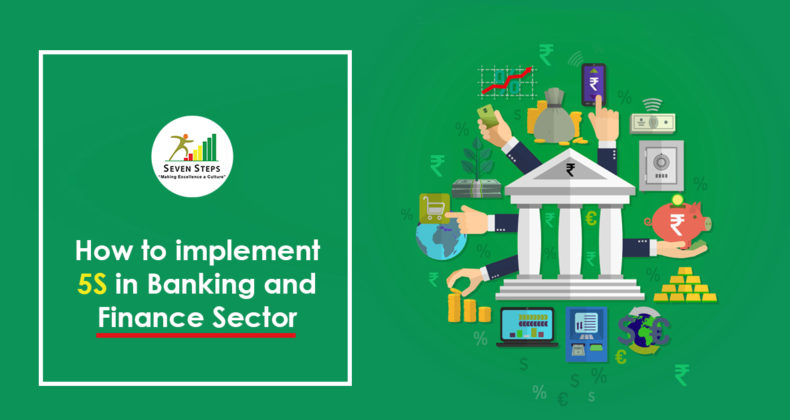 Implementation Of 5S Methodology in Banking & Finance Sector